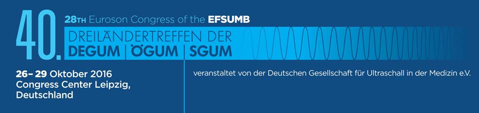 40. Dreiländertreffen der DEGUM, ÖGUM, SGUM und 28th Euroson Congress of the EFSMUB, 26-29 Ocotber 2016, Congress Center Leipzig